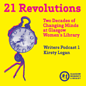 21 Revolutions Podcast #1: Kirsty Logan