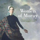 Women of Moray, edited by Susan Bennett et al, 2012 (cover detail)