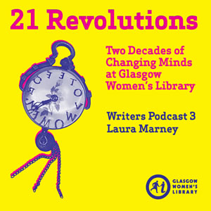 21 Revolutions Podcast #3: Laura Marney