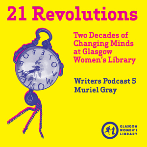 21 Revolutions Podcast #5: Muriel Gray