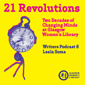 21 Revolutions Podcast #6: Leela Soma