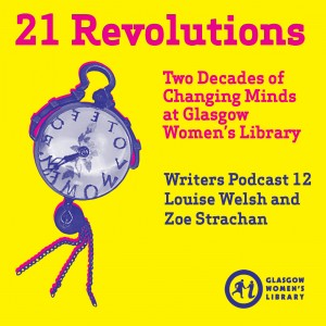 21 Revolutions Podcast 12 - Zoe Strachan and Louise Welsh