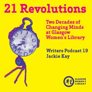 21 Revolutions Podcast 19 - Jackie Kay