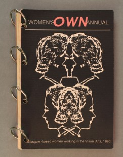 Women's Own Annual: Glasgow based women working in the Visual Arts, 1990, ed. Adele Patrick, Kate Henderson, Sandra Saul, Lesley Gardiner and Rachael Harris. Women in Profile, 1990. Glasgow Women's Library Collection, © Glasgow Women's Library