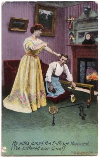 """My wife's joined the Suffrage Movement (I've suffered ever since!)"" Anti-suffragette postcard"