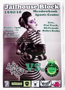 Jailhouse Block poster, Leeds Roller Dolls vs Auld Reekie Roller Girls, 14/2/10