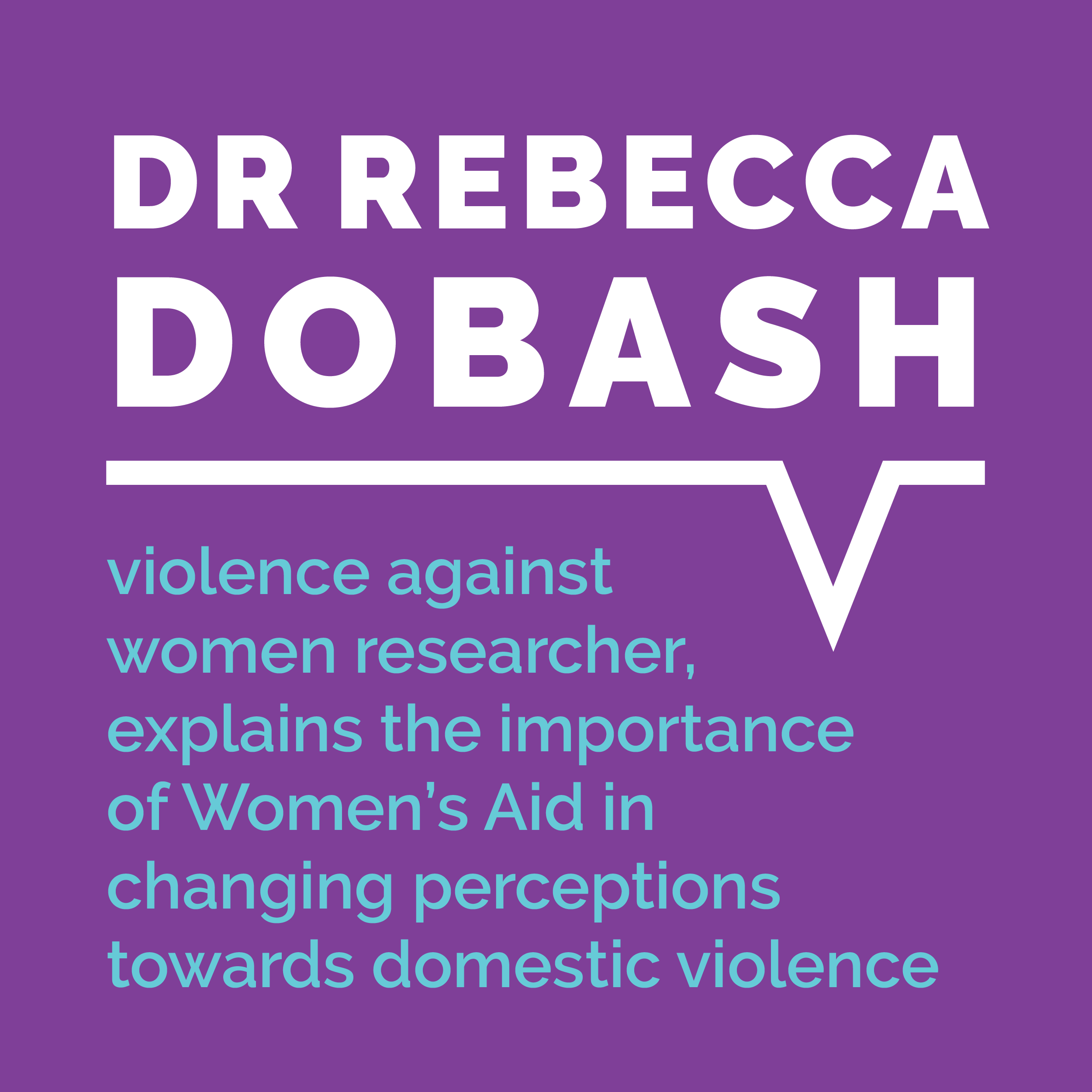 Dr Rebecca Dobash, violence against women researcher, explains the importance of Women's Aid in changing perceptions towards domestic violence