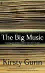 The Big Music, by Kirsty Gunn