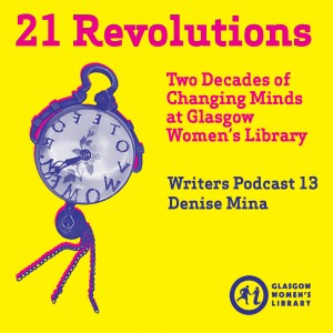 21 Revolutions Podcast 13: Denise Mina