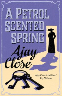 Book Cover Ajay Close A Petrol Scented Spring