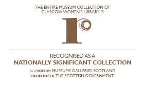 The Entire Museum Collection of Glasgow Women's Library is Recognised as a Nationally Significant Collection Awarded by Museums Galleries Scotland on behalf of the Scottish Government