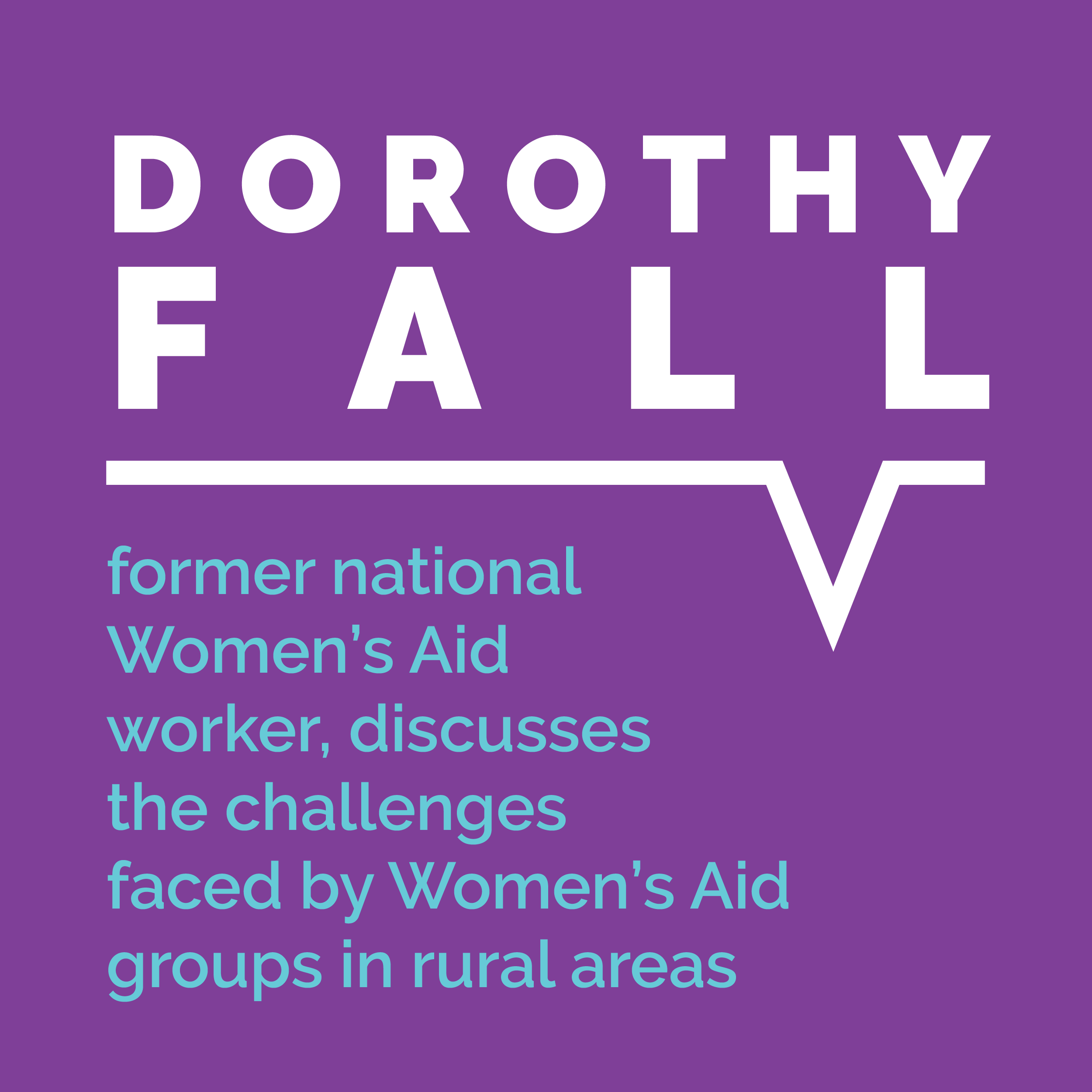 Dorothy Fall, former national Women's Aid worker, discusses the challenges faced by Women's Aid groups in rural areas