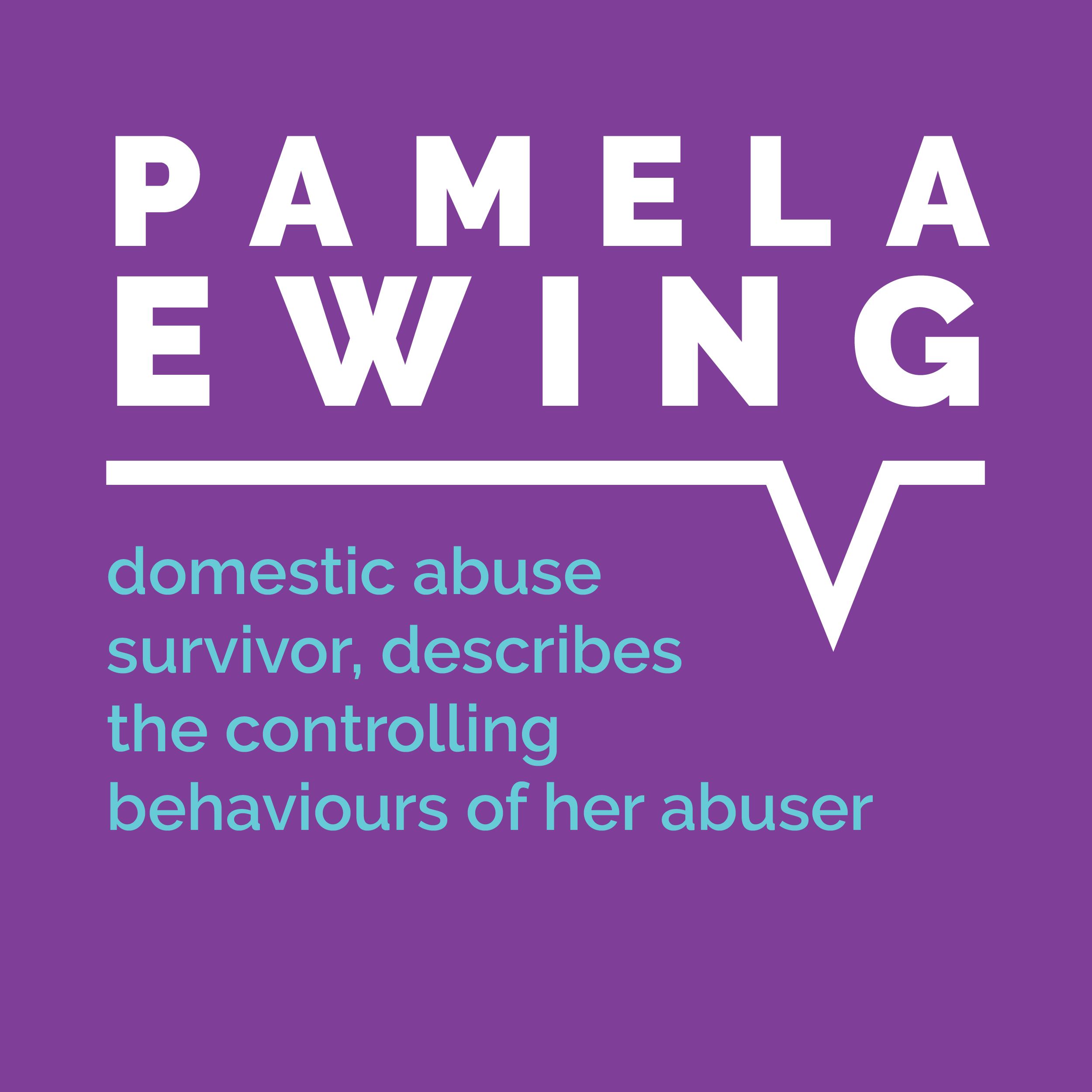 Pamela Ewing, domestic abuse survivor, describes the controlling behaviours of her abuser