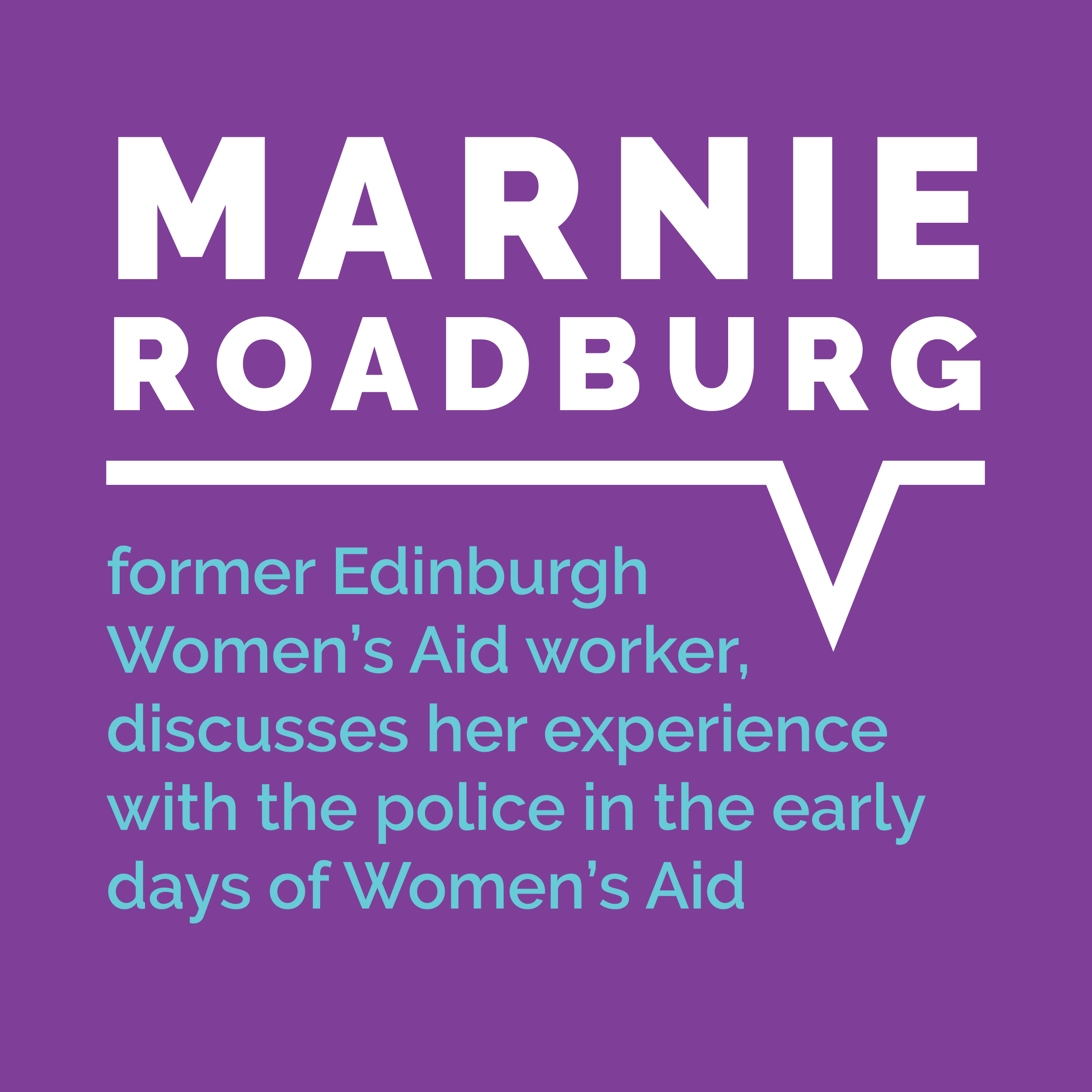 Marnie Roadburg, former Edinburgh Women's Aid worker, discusses her experience with the police in the early days of Women's Aid