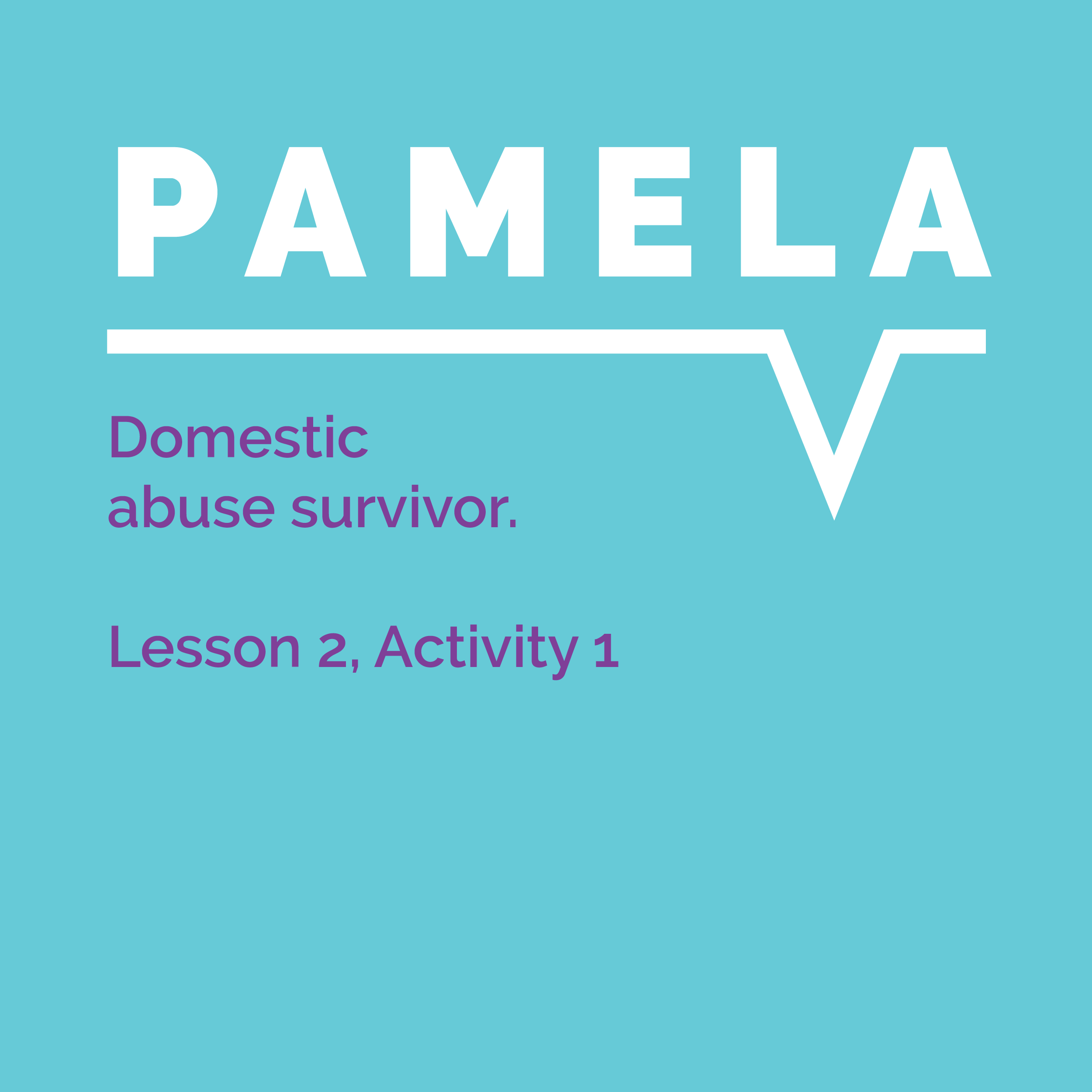 Speaking Out Learning Resource, Lesson 2, Activity 1: Pamela, domestic abuse survivor