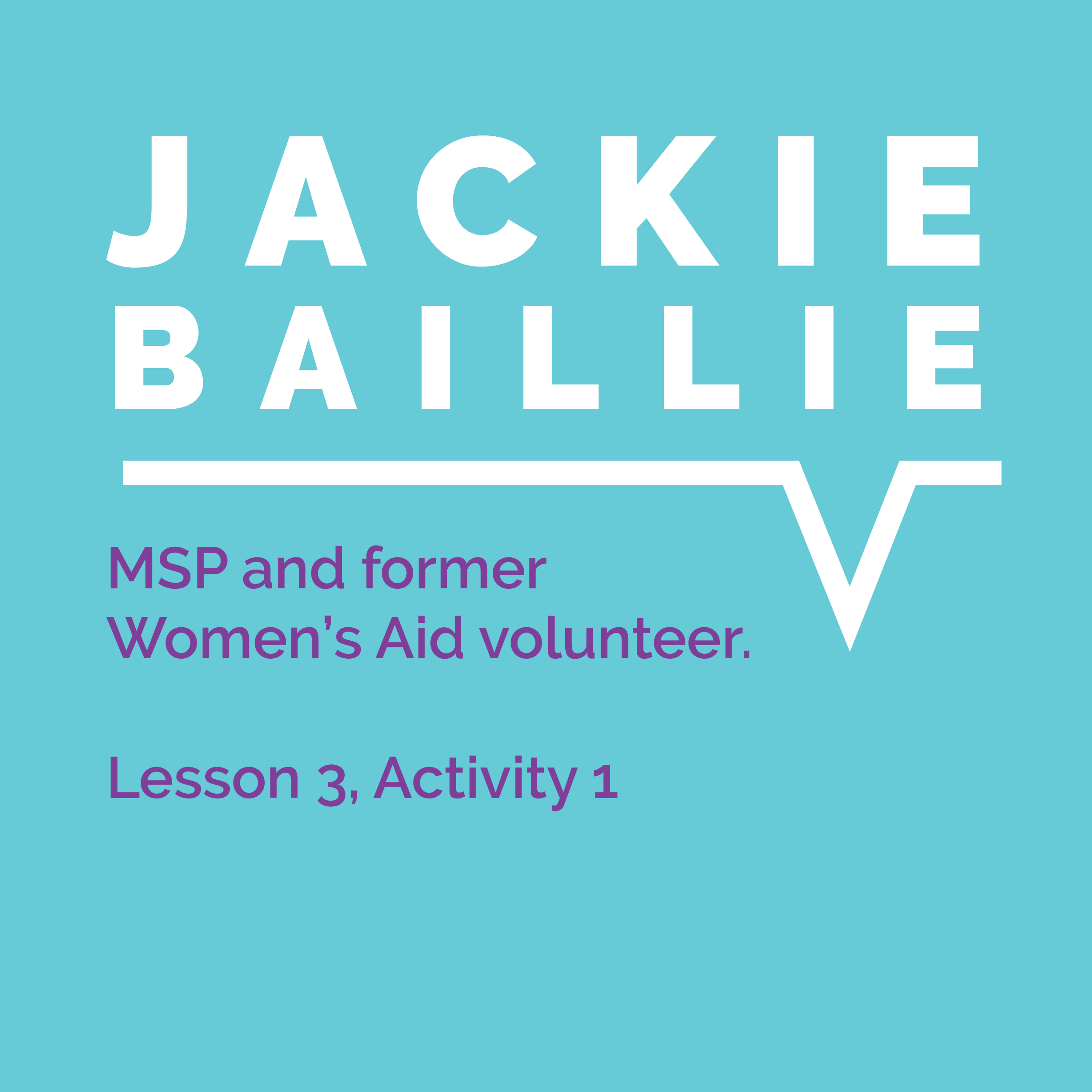 Speaking Out Learning Resource, Lesson 3, Activity 1: Jackie Baillie, MSP and former Women's Aid volunteer
