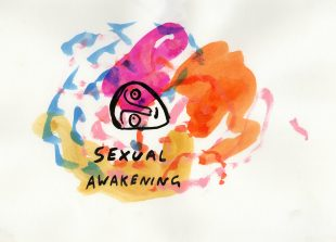 Water colour pen drawing showing a background of orange, pink and yellow areas with the outline of a head that could be lying down. Underneath the head are the words 'sexual awakening'.