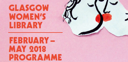 Spring Cover. It is pink and features the words 'Glasgow Women's Library. February - May 2018. Spring Programme'. The image on the programme cover is made from a torn piece of paper that is illustrated to look like two figures kissing.