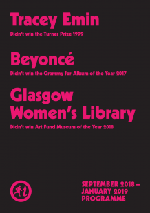 Black background with pink text. The text reads ' Tracey Emin, Didn't win the Turner Prize 1999, Beyonce, Didn't win the Grammy for Album of the Year 2017, Glasgow Women's Library, didn't win Art Fund Museum of the Year 2018.' It also says 'September 2018 - January 2019 Programme'