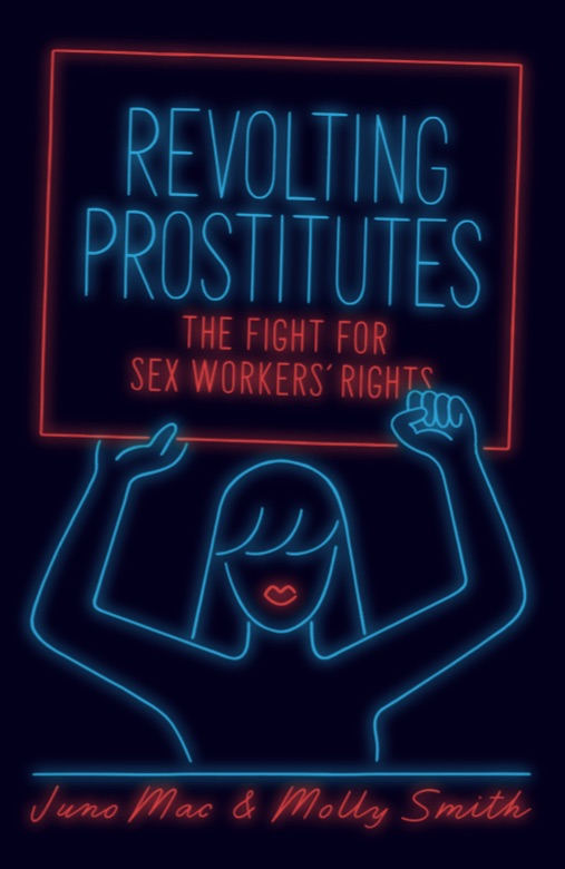 Book Cover of Revolting Prostitutes: The Fight for Sex Workers Rights by Juno Mac and Molly Smith