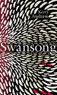 Book cover of Swansong by Kerry Andrew, black, white and black cover with whitefeathers