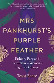 Book cover of Mrs Pankhurst's Purple Feather by Tessa Boase, purple cover with feathers in suffragette's colors, green, purple and gold