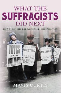 "Cover of the book showing four women in early 20th century clothes carrying placards with slogans asking for ""Votes for Women"""