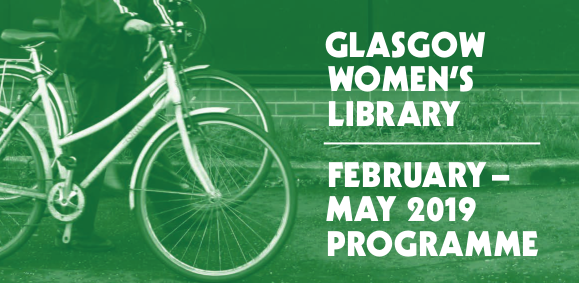 "A green-toned image with a picture of two bikes to the left. On the right is the text ""Glasgow Women's Library, February-May 2019 Programme"""