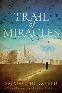 Trail of Miracles by Smadar Herzfeld
