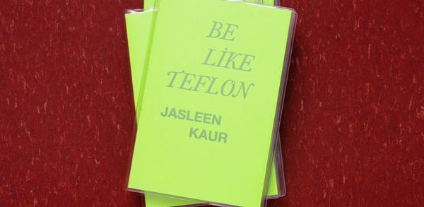 Be Like Teflon by Jasleen Kaur. The book has bright green cover with the text in capital letters in a silver font.