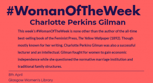 """Pink background with blue text that reads """"This week's #WomanOfTheWeek is none other than the author of the all-time best-selling book of the Feminist Press, The Yellow Wallpaper (1892). Though mostly known for her writing, Charlotte Perkins Gilman, was also a successful lecturer and an intellectual."""""""