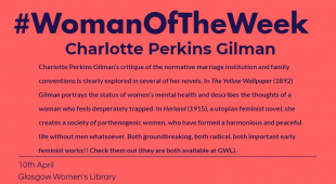 """Pink post with blue text that reads """"Charlotte Perkins Gilman's critique of the normative marriage institution and family conventions is clearly explored in several of her novels. In The Yellow Wallpaper (1892) Gilman portrays the status of women's mental health and describes the thoughts of a woman who feels desperately trapped. In Herland (1915), a utopian feminist novel, she creates a society of parthenogenic women, who have formed a harmonious and peaceful life without men whatsoever. Both groundbreaking, both radical, both important early feminist works!! Check them out (they are both available at GWL)."""""""