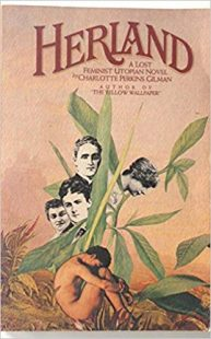"A light pink cover has the title ""Herland"" written in large, red bold letters. Four women heads in black and white are painted among green leaves. and a person is sitting in a fetal position one the bottom of the cover."