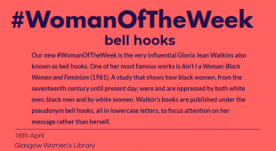 """Pink post with blue, bold writing that reads """"Our new #WomanOfTheWeek is the very influential Gloria Jean Watkins also known as bell hooks. One of her most famous works is Ain't I a Woman: Black Women and Feminism (1981)."""""""