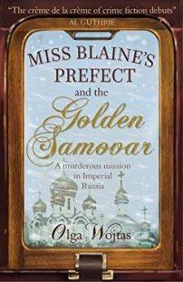 Miss Blaines Prefect and the golden Samovar by Olga Wojtas