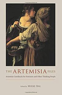 The Artemisia Files edited by Mieke Bal