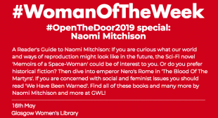 "A red post with white, bold font reading ""woman of the week Open the door special on Scottish author Naomi Mitchison""."