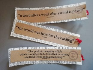 Handmade bookmarks with quotes on them eg. 'the world was hers for the reading'