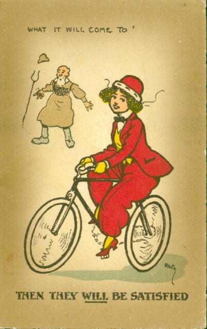 "A smiling lady in a red trouser-suit and high heeled shoes rides a bicycle. In the background a bald, white-bearded gentleman in an old-fashioned farmworker's smock is so surprised that his hat has popped off and he's dropping his pitchfork. The caption reads: ""What it will come to [...] Then they will be satisfied"""