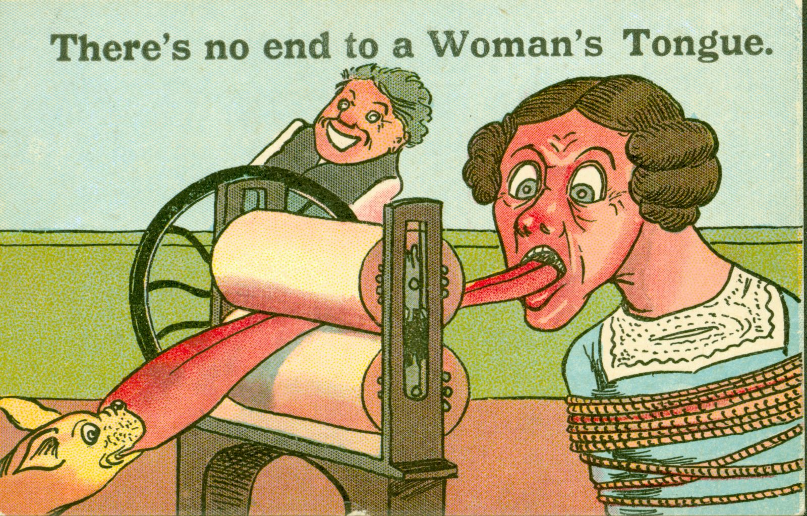 Postcard showing a woman's tongue going through a mangle and a dog pulling on the end of it. The caption reads 'There's no end to a Woman's Tongue'