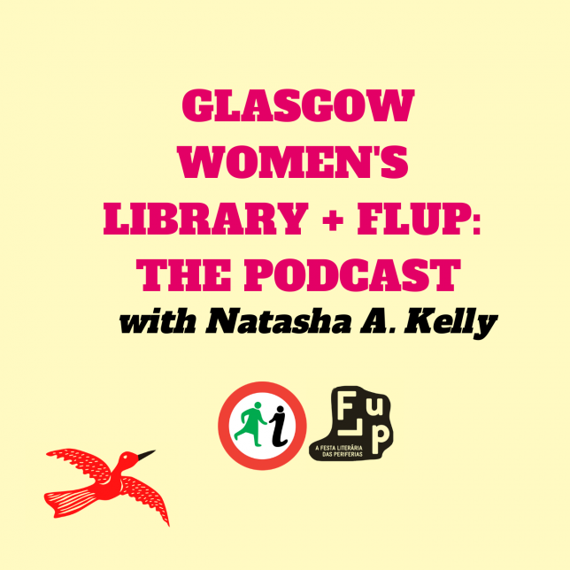 A cream background with pink text that says 'Glasgow Women's Library + FLUP: The Podcast, with Natasha A Kelly""