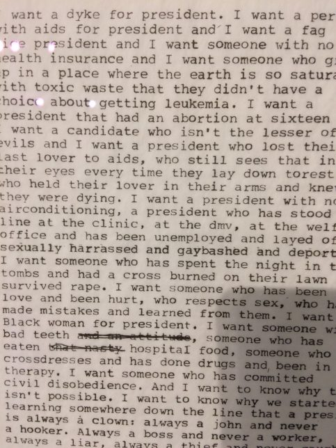 """Detail of Zoe Leonard artwork, I want a president, 1992. The poem starts """"I want a dyke for president. I want a person with aids for president and I want a fag for vice president and I want someone with no health insurance and I want someone who grew up in a place where the earth is so saturated with toxic waste that they didn't have a choice about getting leukemia."""""""