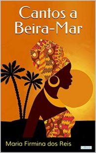 Cover image of the book Cantos a Beira-Mar by Maria Firmina dos Reis