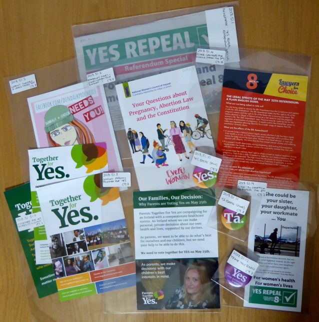Repeal the 8th campaign material, 2018 - flyers, badges and other ephemera from the campaign to repeal the 8th Amendment of the Irish Constitution.
