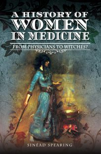 Cover of the History of women in medicine. It has a mottled dark blue background with a painting of a woman in the centre, surrounded by a yellow glow. She is wearing a blue dress standing sideways. Her right arm is extended backwards, holding a long shaft. She is working over a pot that is sitting on top of a fire, with a gold liquid inside.