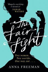 Book cover of The Fair Fight by Anna Freeman showing a silhouette of a woman in 19th century dress with her fists held up to fight