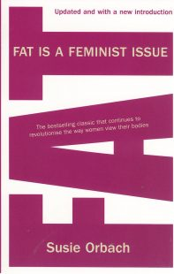 """The cover of Fat is a Feminist Issue by Susie Orbach. The word """"Fat"""" written in large magenta text vertically down the cover of the book."""
