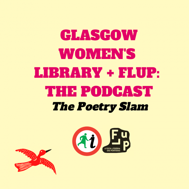 Glasgow Women's Library + FLUP: The Podcast - The Poetry Slam. (On a cream background in bold text, with the GWL and FLUP logos and a stylised image of a red bird)