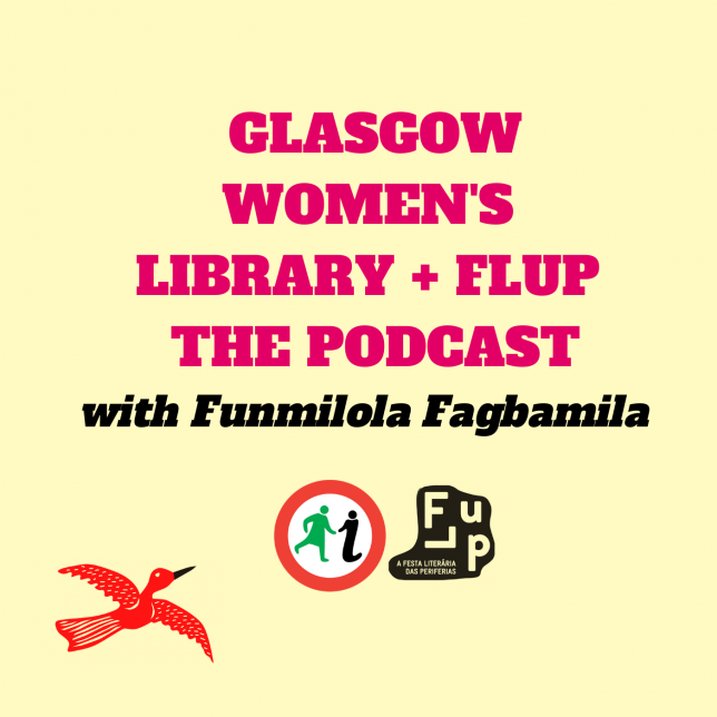 Glasgow Women's Library + FLUP: The Podcast - w Funmilola Fagbamila. (On a cream background in bold text, with the GWL and FLUP logos and a stylised image of a red bird)