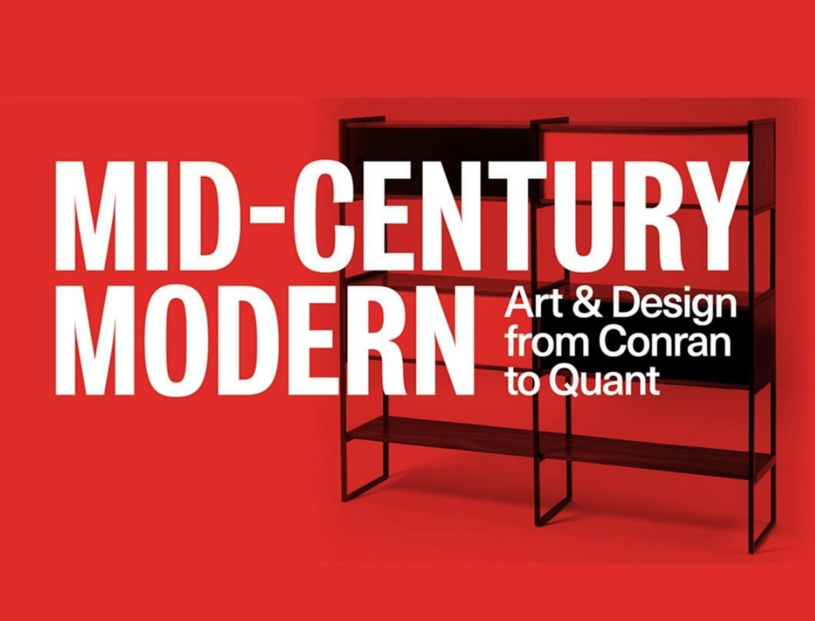 A poster for the exhibition. A bright red background is overlayed with a photo of a wooden bookshelf with metal frame. In front of this is large white capital letters reading 'Mid-century modern'. In smaller white lettering to the right it reads 'Art & Design from Conran to Quant'